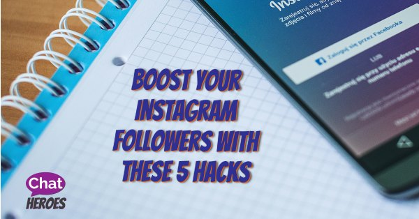 Boost Your Instagram Followers With These 5 Hacks