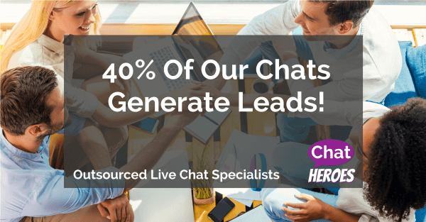 40% Of Our Chats Generate Leads!