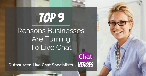 Top 9 Reasons Businesses Are Turning To Live Chat