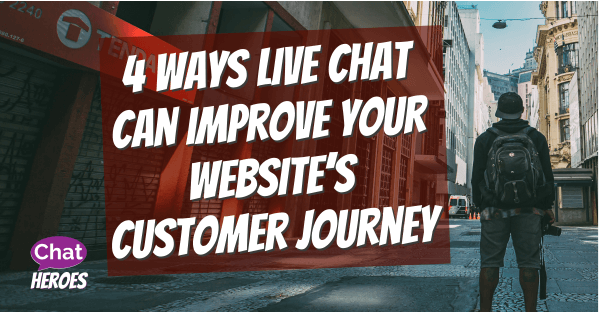4 Ways Live Chat Can Improve Your Website's Customer Journey