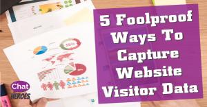 5 Foolproof Ways To Capture Website Visitor Data