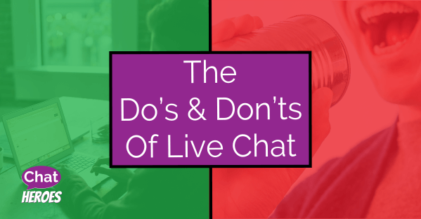 The Do's And Don'ts Of Live Chat