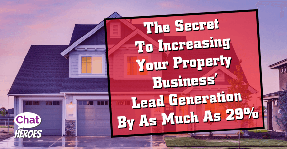 The Secret To Increasing Your Property Business' Lead Generation By 29%