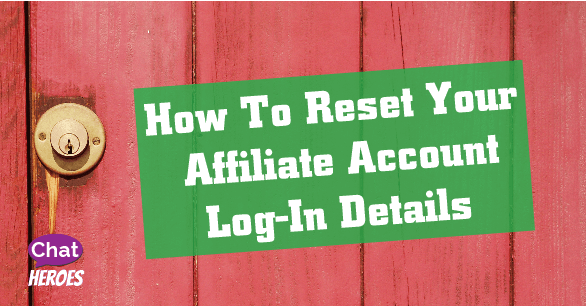 How To Reset Your Affiliate Account Log-In Details