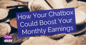How Your Chatbox Could Boost Your Monthly Earnings