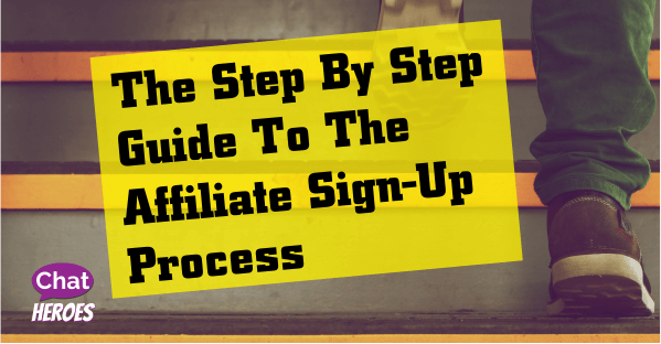 The Step By Step Guide To The Affiliate Sign-Up Process