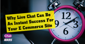 Why Live Chat Can Be An Instant Success For Your E Commerce Site