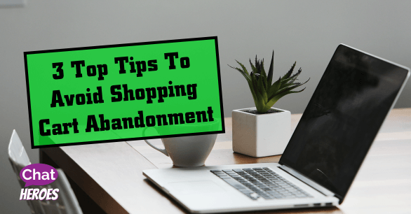 3 Top Tips To Avoid Shopping Cart Abandonment