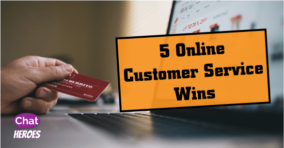 5 Online Customer Service Wins