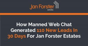 How Manned Web Chat Generated 110 New Leads In 30 Days For Jan Forster Estates