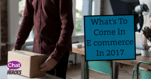 What's To Come In E commerce in 2017