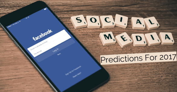 Social Media Predictions For  2017