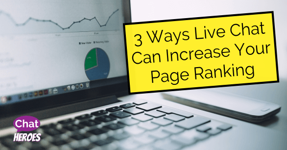 3 Ways Live Chat Can Increase Your Page Ranking