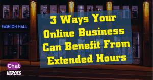 3 Ways Your Online Business Can Benefit From Extended Hours