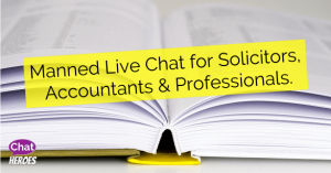 Manned Live Chat for Solicitors , Accountants & Professionals